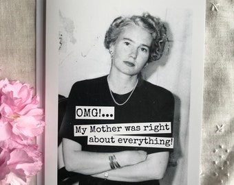 Funny Mother's Day Card. Card For Mom. Vintage Photo Of Mom. OMG! My Mother Was Right About Everything! - Blank Inside Greeting. Card #102b