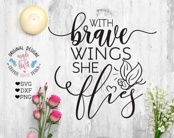 Motivation svg, With brave Wings She Flies, Woman's Empowerment Cut File in SVG, DXF, PNG, Woman Printable, Silhouette woman, Cricut woman