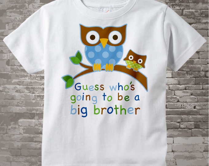 Guess Who's Going To Be A Big Brother Owl Tee Shirt or Big Brother Onesie Pregnancy Announcement, Owl Big Brother t-shirt 04242014e