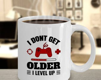 I Don't Get Older I Level Up Cool Gamer Birthday Coffee Mug | Daddy Gamer Mug | Video Game Birthday | Cool Gift For Gamer | Best Gamer Gifts