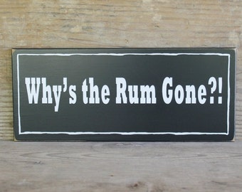 Why's the Rum Gone Wood Pirate Sign Funny Signs with Sayings