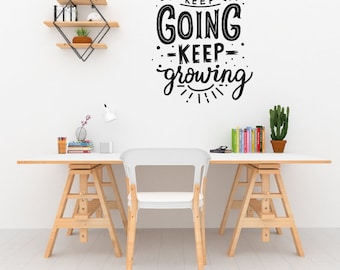 Keep Going Keep Growing Wall Sticker Quote