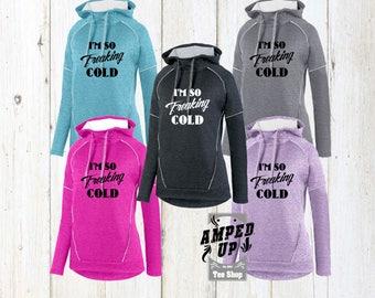 Im So Freaking Cold Ladies Tonal Hoodie, Im So Freaking Cold Sweatshirt, Im So Freaking Freezing Cold Hoodie, Freaking Cold Sweatshirt