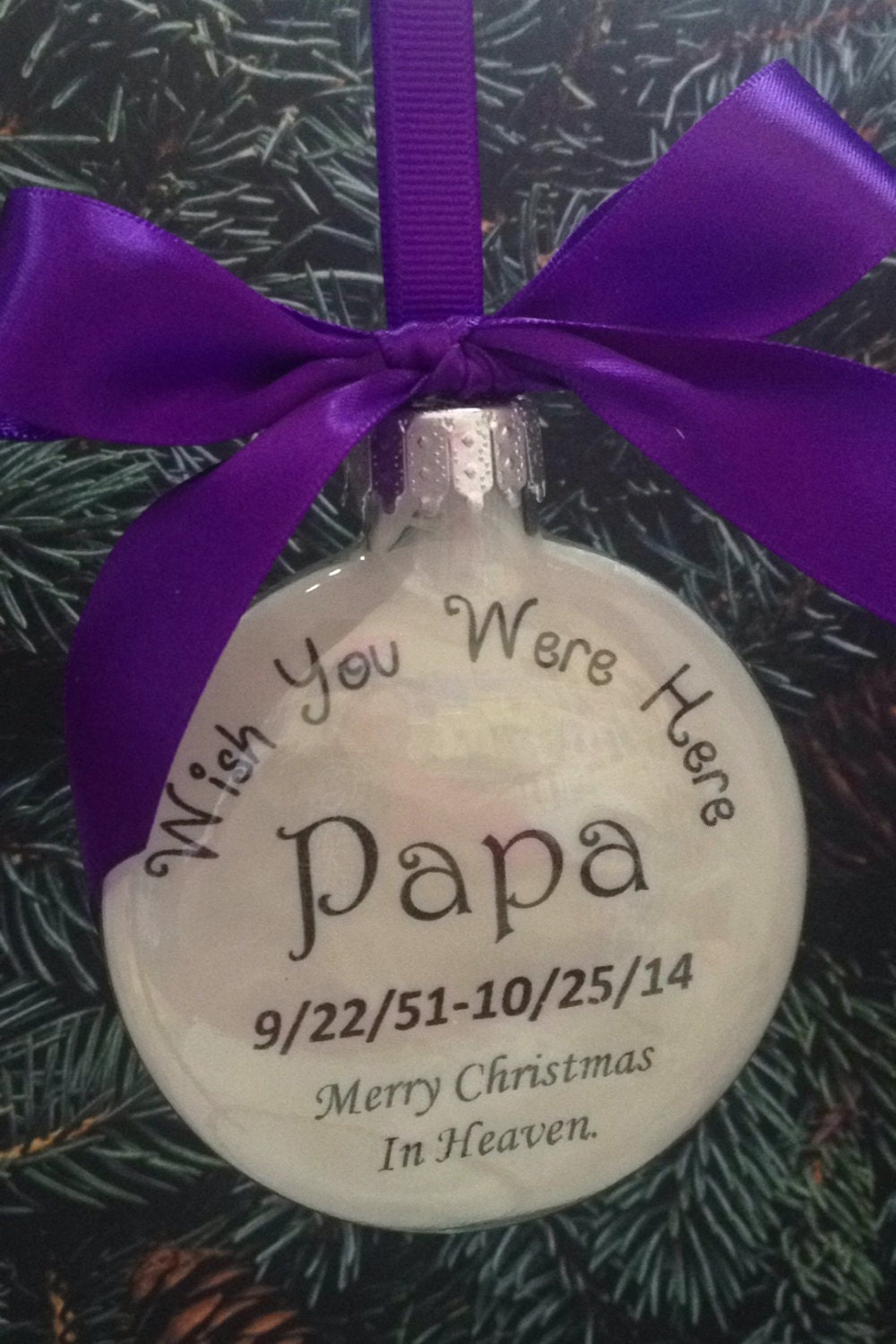 Memorial Christmas Ornament Wish You Were Here Papa Mom