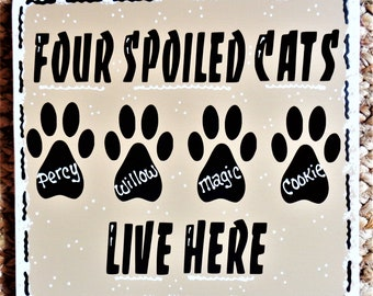 PERSONALIZED 4 Spoiled CATS SIGN Kennel Pet Plaque Groomer Wood Craft Wood Wooden