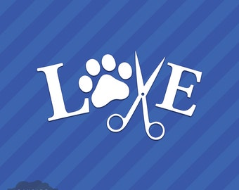 Love Pet Groomer Vinyl Decal Sticker