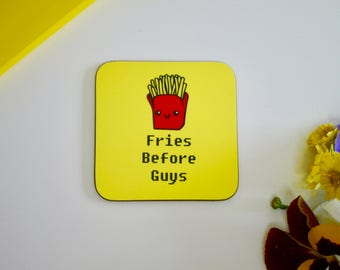 Fries Before Guys Coaster