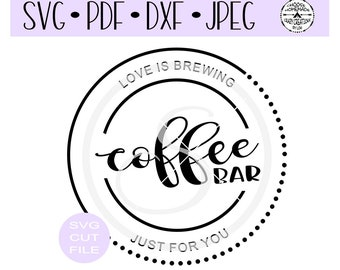 Coffee Bar Love is Brewing Just For You SVG digital cut file for htv-vinyl-decal-diy-vinyl cutter-craft cutter- SVG - DXF & Jpeg formats.