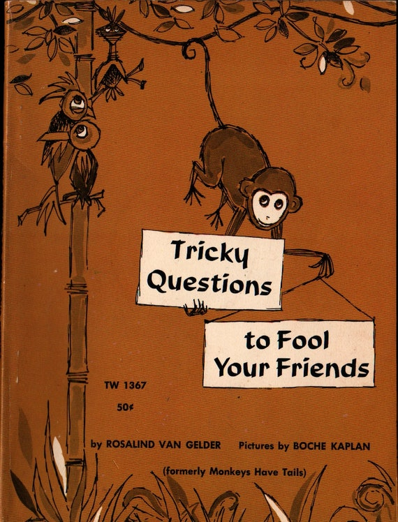 Tricky Questions to Fool Your Friends (Formerly Monkeys Have Tails) + Rosalind Van Gelder + Boche Kaplan + 1968 + Vintage Kids Book