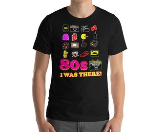 80s I was There T-shirt-love the 80s shirt-Eighties Love shirt-80's shirt-80's Party Shirt-80's Birthday-Neon Shirt-80's tshirt-80s generati
