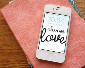 Choose Love - A Wallpaper For Your Smart Phone