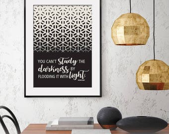 You Can't Study the Darkness by Flooding it with Light - Edward Abbey Quote - Art Print (Featured in Black on Soft Cream) Nature Art Prints