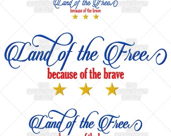 Land of the Free, because of the brave, Inspirational, Patriotic, Fourth of July, Independence Day, Quote, Machine Embroidery, Pattern