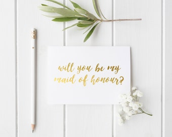 Gold Foil 'Will You Be My Maid Of Honour' Greeting Card