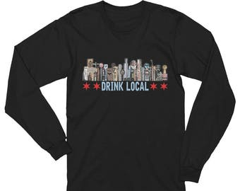 Chicago Drink Local Unisex Long Sleeve T-Shirt
