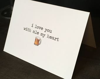 Craft Beer Card // I love you with ale my heart card // Valentine's Day Card // Funny Friendship Card // Funny Thank You Card // Cute Card