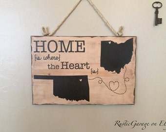 Oklahoma Ohio Home is Where The Heart Is - Personalized Handmade Rustic Wood Sign Custom Distressed Sign - Mother's or Father's Day