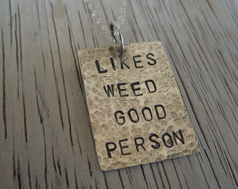 Likes Weed Good Person pendant necklace - 10 dollar donation to Parents 4 Pot (P4P) with purchase