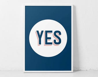 Motivational Poster, Modern Poster, Blue Pink Poster, YES, Cool Art Print, Word Art Print, Digital Print, Positive Vibes, YES Art