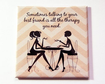 Best Friend magnet, Magnet, Fridge magnet, Chevron, Therapy, Talking to best friend, gift for best friend, girl friend (5325)