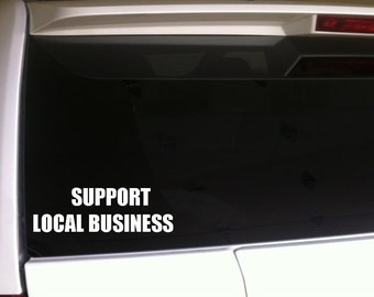 "Support Local Business Car Decal Vinyl Sticker 6"" Shop Local"