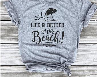 Life is Better on the Beach T-shirt, Beach T-shirt, Vacation T-shirt, Aloha Beaches, Getaway, Cruise Shirt