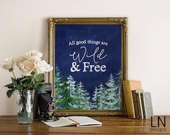 """Sofortige """"alle guten Dinge sind Wild & frei ' Digital Art Print 8 x 10 druckbare Wand Kunst digitale Kinderzimmer Kunst nach Hause Dekor Aquarelle im freien"""