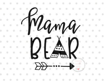 Mama bear SVG, Mama svg, dxf and png instant download, bear SVG for Cricut and Silhouette, bear family svg, Mama bear SVG file