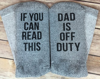 If You Can Read This Socks, Dad Is Off Duty Socks, Dad Socks, Novelty Socks, Funny Socks, Gift for Him, Father's Day Gift, Gift for Dad