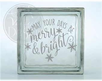 May your days be merry & bright Vinyl Decal