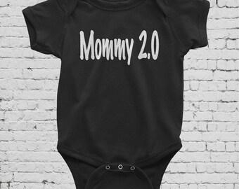 Mommy 2.0 baby bodysuit,