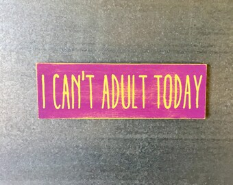I Can't Adult Today-MAGNET