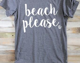 Beach Please Shirt- Summer Shirts - Surfer Girl - Women's Summer Clothes - Shirts for Women - Surf Shirt - Surfer Shirt - Funny Beach Shirt
