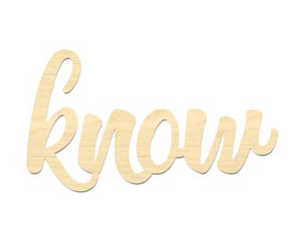 Know Sign- Know Wording Sign- Laser Cut Know Wording