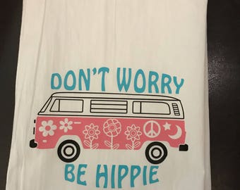 Be Hippie - Flour Sack Towel