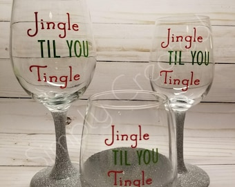 Jingle Til You Tingle Wine Glass
