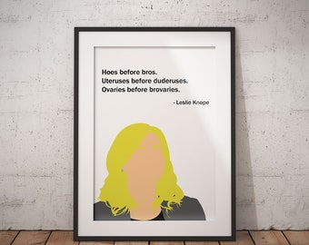 Ovaries before Brovaries Poster, Parks and Recreation, Leslie Knope, Hoes Before Bros, Uteruses Before Duderuses, Quote, Print