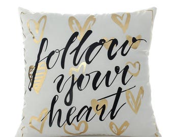 Follow Your Heart Pillow Cover, Gold Foil Pillow Cover, Gold Pillow Case, Home Decor, Throw Pillow Cover, Quote Pillow