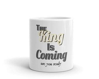 Coffee Mug the king is coming