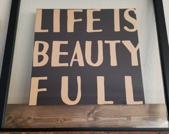 Life is Beauty Full Wall Art Print 10x10, 8x8, Printable, Typography, Quote, Home Nursery Bedroom Decor