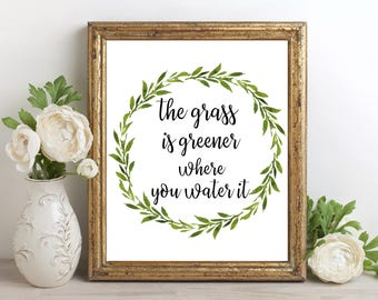 Quote Print, The grass is greener where you water it, Gold Floral Print, Motivational Quote, Gold Lettering, Nursery Quote, Wall Art Print