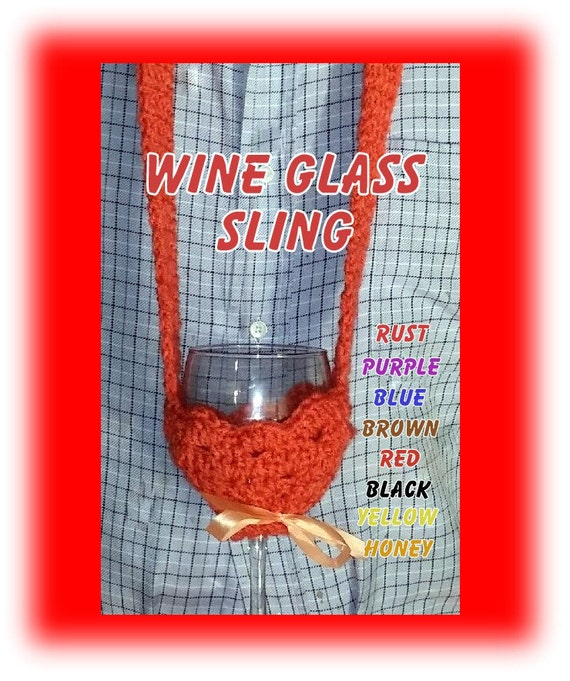 WINE GLASS SLING . . . Hysterical Gag Gifts . . custom made to order