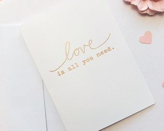 Love is All You Need: Embossed Greeting Card