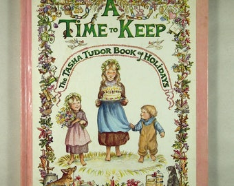 Vintage Childrens' book: A Time to Keep, a Book of Holidays by Tasha Tudor, 1st ed, illustrated, New Year, Valentine, July 4th, Christmas