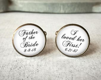 Father Of The Bride Cufflinks, I Loved Her First, Father Of The Groom Cuff Links, Personalized Cufflinks, Wedding Cuff links, Gift For Dad
