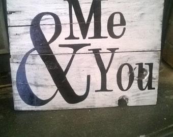 "Pallet Sign ""Me & You"""