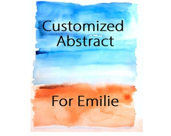For Emilie Custom Abstract painting, Custom abstract painting, Commissioned abstract, Original abstract, Watercolor Abstract, Expressionist