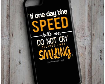 Paul Walker Fast and Furious Quote Cool New Case Cover for any iPhone