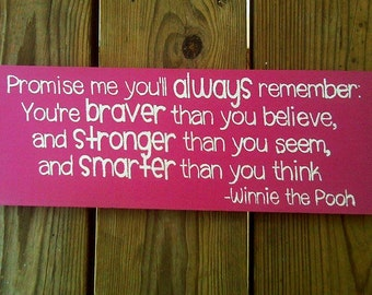 Promise me you'll always remember | You're braver than you believe | Inspirational Decor for Kids | Smarter | Wooden Sign | Winnie the Pooh