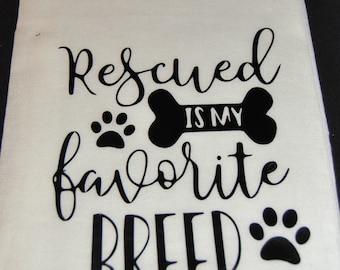 """Vinyl Hand Towel """"Rescued is my favorite breed"""""""